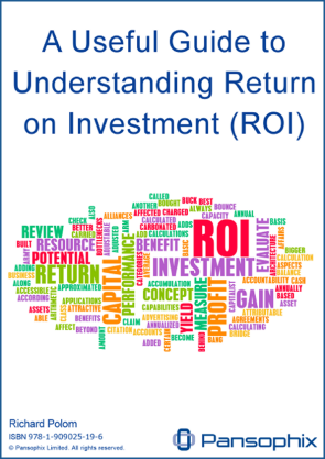 A Useful Guide to Understanding Return on Investment (ROI)